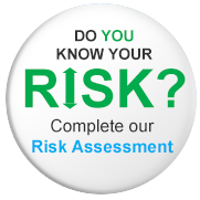 Do you know your risk? Complete our risk assessment